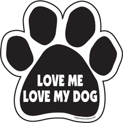 Love me love my dog Paw Magnets