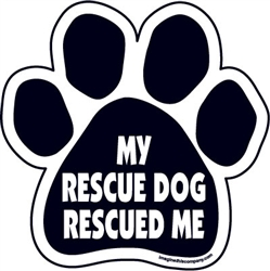 My rescue dog rescued me Paw Magnets
