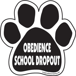 Obedience school dropout Paw Magnets
