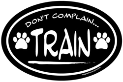 Don't Complain… Train!