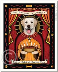 San Retriever de Labrador (Labrador Retriever) Patron Saint of Suppertime