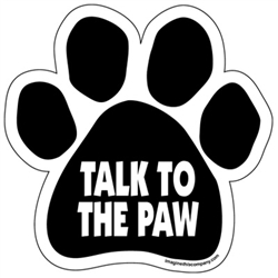 """Talk To The Paw"" Paw Magnets"