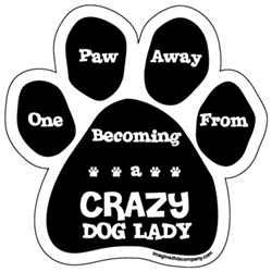 Crazy Dog Lady - One Paw Away Paw Magnets