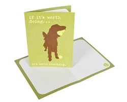 If It's Worth Doing - Greeting Card
