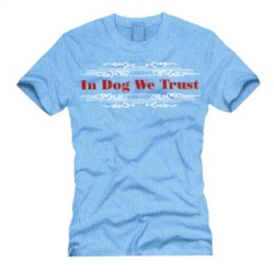 Women's Blue In Dog We Trust™ T-Shirt
