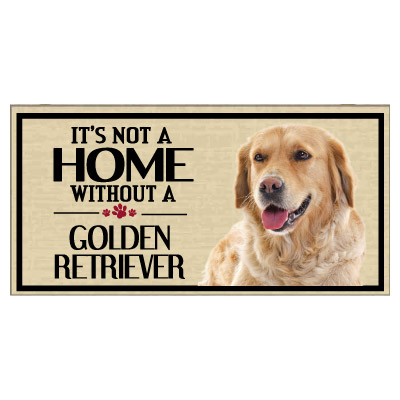 """It's not a home without a..."" - Dog Breed Wooden Signs 5"" x 10"""