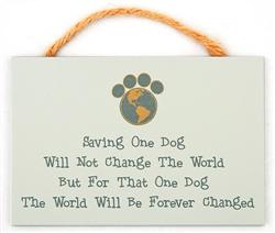 "9"" x 6"" Wood Sign w/ Rope - Saving One Dog"