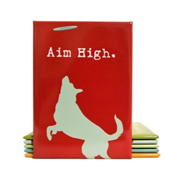 Aim High Inspired by Dog Magnet
