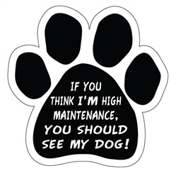 High Maintenance Paw Magnet