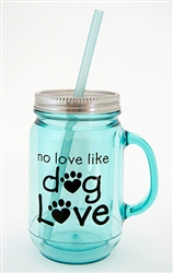 No Love Like Dog Love Acrylic Mason Jar Mug