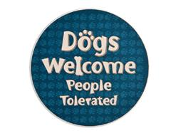 Dogs Welcome People Tolerated - Car Coaster