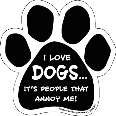 I Love Dogs...People Annoy Me Paw Magnets