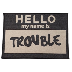 Hello My Name is Trouble Natural/Black Jumbo Tapestry Placemat