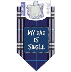 Dog Bandana My Dad is Single Blue by Dog Fashion Living  (2  PACK )