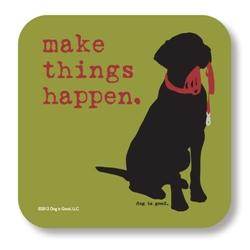 Make Things Happen Coaster
