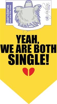 Yeah, We Are Both Single Bandana by Dog Fashion Living  (2 PACK)