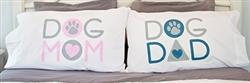 Pillow Case Set - Dog Mom... Dog Dad