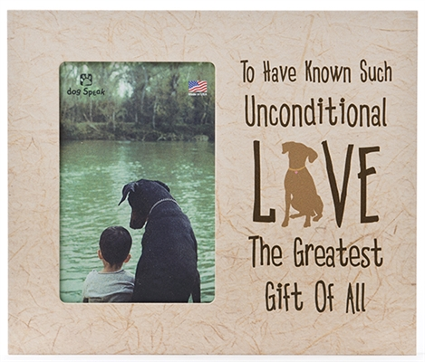 """To Have Known Such Unconditional Love. 9.5"""" x 8"""" Vertical Picture Frame"""