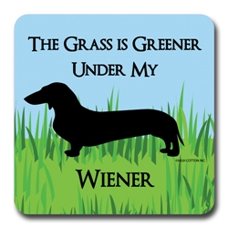 The Grass is Greener Under My Wiener Coaster