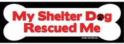 My Shelter Dog Rescued Me Bumper Magnets