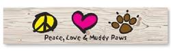 Woods of Wisdom - Peace, Love & Muddy Paws