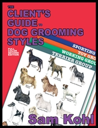 The Client's Guide To Dog Grooming Styles By Sam Kohl