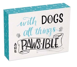 With Dogs Pawsitive Wall Plaque