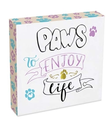 Paws to Enjoy Life Pawsitive Wall Plaque