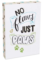 No Flaws Just Paws Pawsitive Wall Plaque