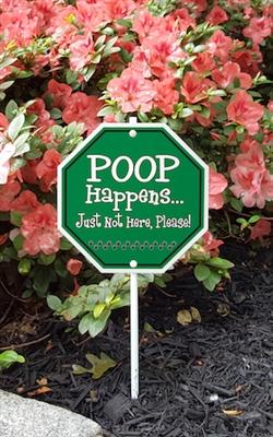 """Poop Happens Garden Sign Style 1 - 8"""" x 8"""""""