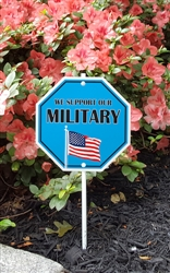 "We Support Our Military Garden Sign 8"" x 8"""