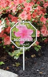 "Don't Aggrevate the Azaleas Garden Sign 8"" x 8"""
