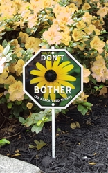 "Don't Bother the Black-Eyed Susans Garden Sign 8"" x 8"""
