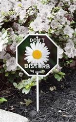"""Don't Disturb the Daisies Garden Sign 8"""" x 8"""""""
