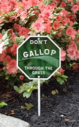 "Don't Gallop Through the Grass Garden Sign 8"" x 8"""