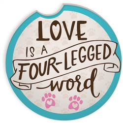 Pawsitive Auto Coaster - Love is a Four-Legged Word